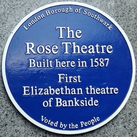 The Rose Theatre: Rose BLUE PLAQUE