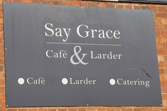 Say Grace Cafe & Larder: The name says it all...!