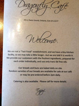 Dragonfly Cafe : They are not a fast food restaurant