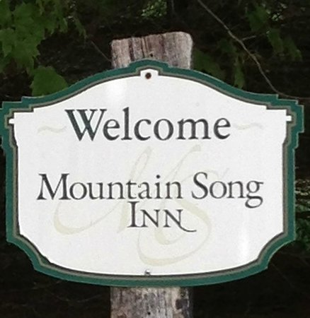 Mountain Song Inn: The Welcome Sign