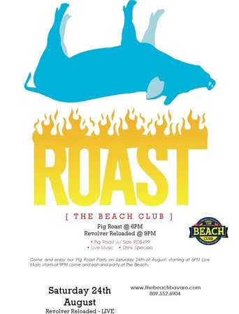 The Beach Club : We do Pig Roasts every other Saturday with live music to help you digest your food