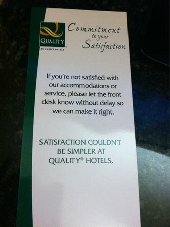 Quality Inn Seneca: This is a card stating that if you are not satisfied, notify the staff and they will make it rig