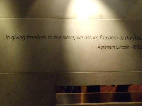 "International Slavery Museum: ""In giving freedom to the slave, we assure freedom to the free.""  A. Lincoln"
