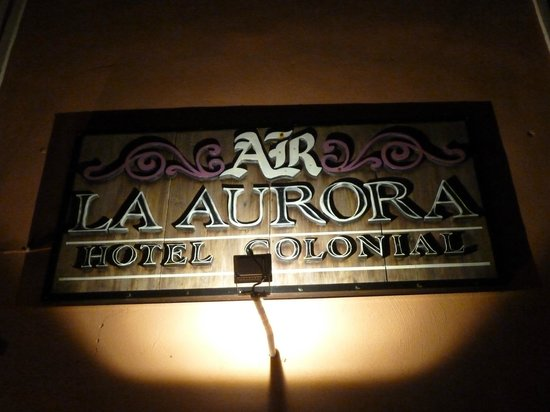 hotel colonial la aurora: Sign