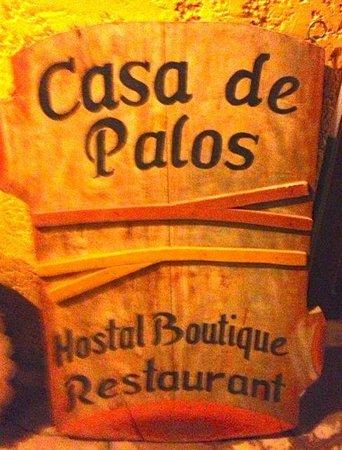 Casa de Palos Boutique: Hotel Sign
