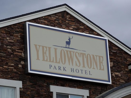 Yellowstone Park Hotel: Yellowstone Park Sign