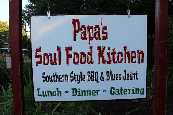 Papa's Soul Food Kitchen: That's the place