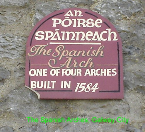 The Spanish Arch: Sign above one of the remaining Spanish Arches, Galway City