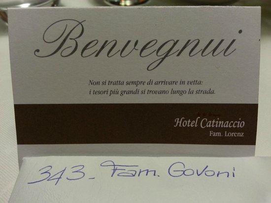 Hotel Catinaccio : Il benvenuto sempre al nostro tavolo.