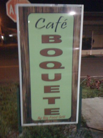 Cafe Boquete By Big Food Grill : Outdoor Sign