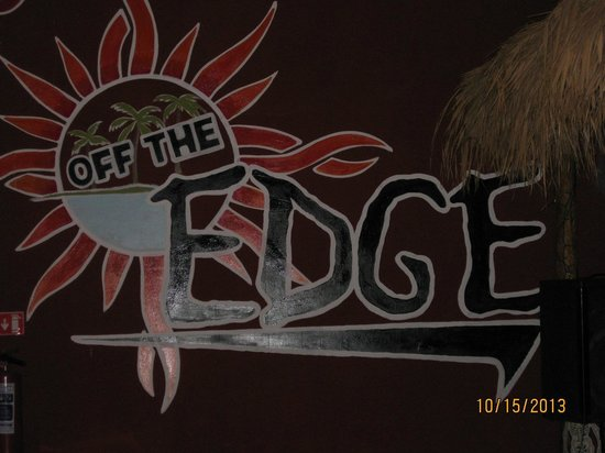 Tortuga's Off the Edge : Signage --- so you don't forget where you are!