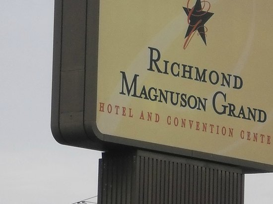Richmond Magnuson Grand Hotel : Sign Now they are: Richmond Grand Hotel & Convention Center