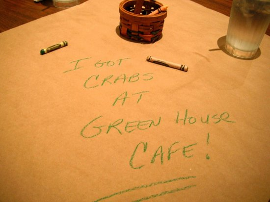 Green House Cafe: Never give me a crayon.........   ; )