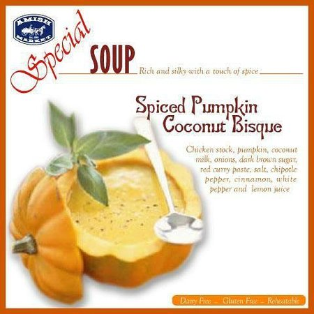 Amish Market East: Try our Special Autumn SOUP: Spiced Pumpkin Coconut Bisque : Rich and silky with touch of spice.