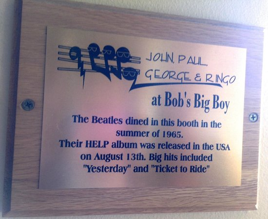 Bob's Big Boy : the Beatles sat in this booth in 1965 :-)