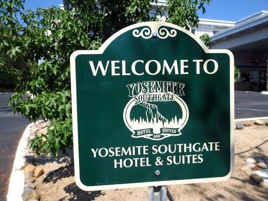 Yosemite Southgate Hotel & Suites : Welkomstbord