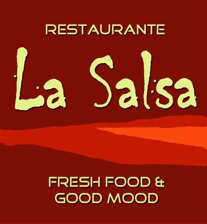 "Restaurante La Salsa: Nuestro lema... ""Fresh Food & Good Mood"""