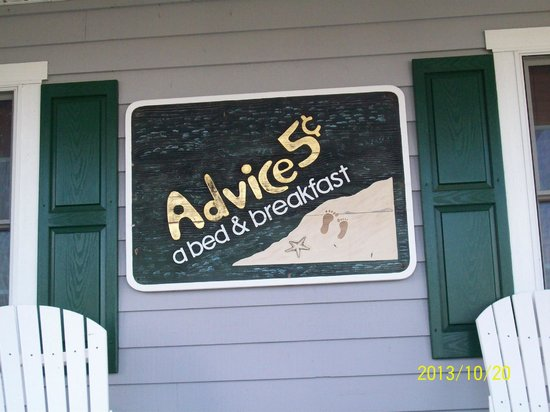 Advice 5 Cents, a bed & breakfast: Cute sign on the front porch