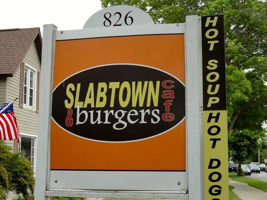 Slabtown Cafe and Burgers : Look for this sign!