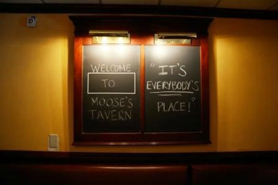"Moose's Tavern: ""It's Everybody's Place!"""