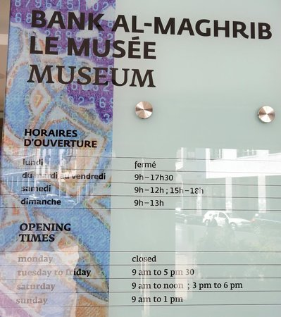 The Currency Museum of the Bank Al-Maghrib : Museum hours, as of November 2, 2013
