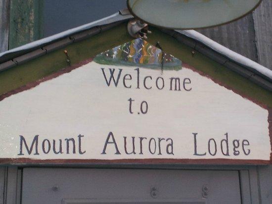 Mount Aurora Lodge : Welcome