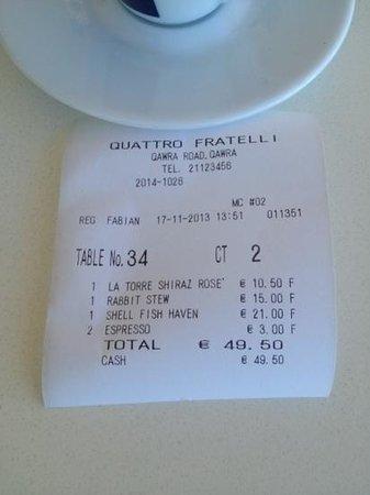 Quattro Fratelli: The bill.