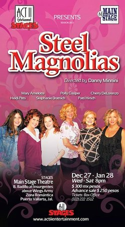 Act II STAGES : STEEL MAGNOLIAS OPENING DEC 27th