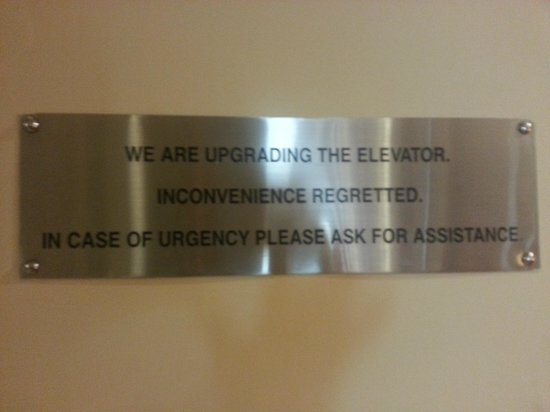 "The Hans New Delhi : One of the many signs notifying you of the ""temporary"" elevator renovation"
