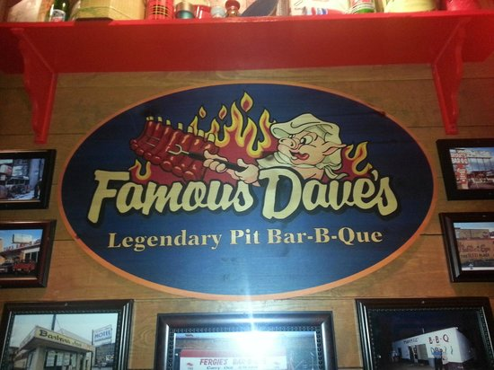 Famous Dave's : The sign says it all