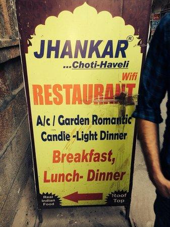 JHANKAR..Choti Haveli Restaurant: Sign