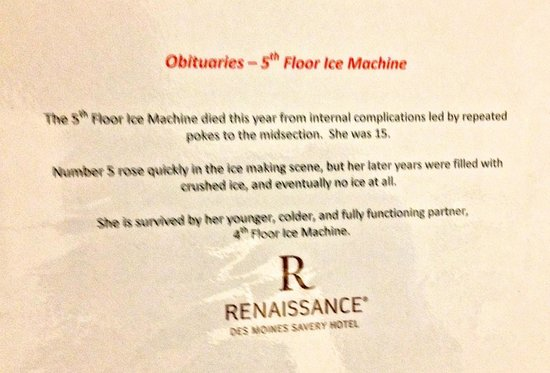 Renaissance Des Moines Savery Hotel : Clever Sign on Broken Ice Machine