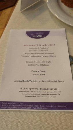 Agriturismo La Cerra: Menu fisso 25 euro.  Cibo veramente ottimo e servizio rapido.