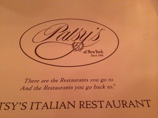 Patsy's Italian Restaurant : Don't miss this Gem. You will love the total experience
