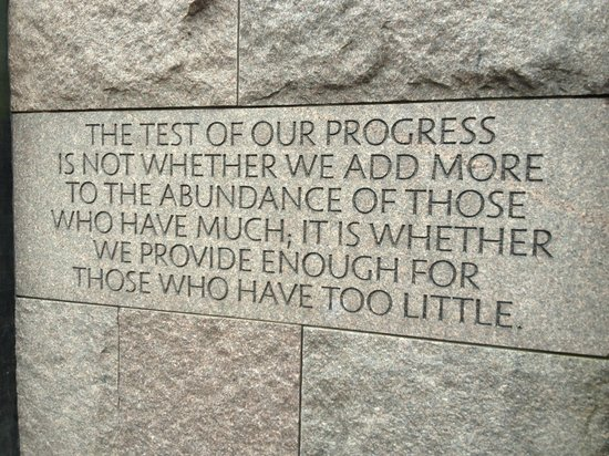 Franklin Delano Roosevelt Memorial: One of the quotes