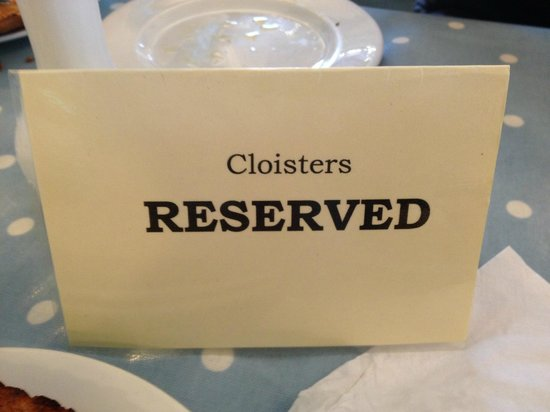 The Cloisters Restaurant: It's not really that reserved. More 'polite'.