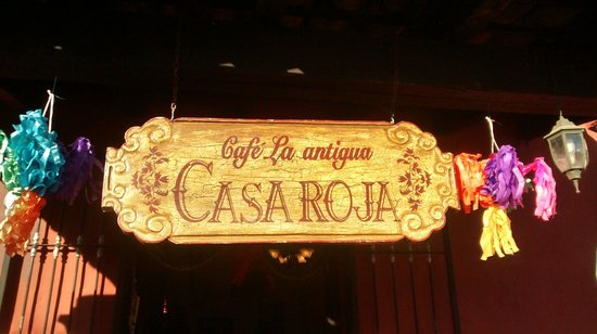 Cafe La Antigua Casa Roja: Just look for this sign