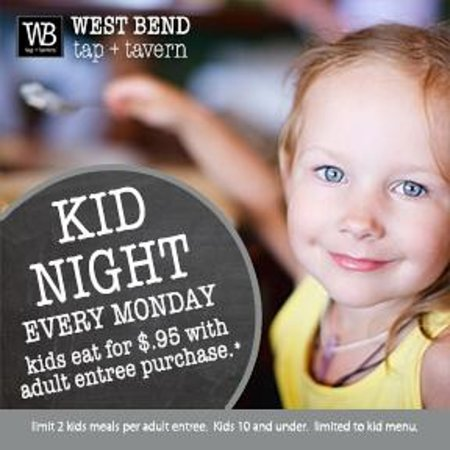West Bend tap + tavern: Kid Night every Monday at the WB
