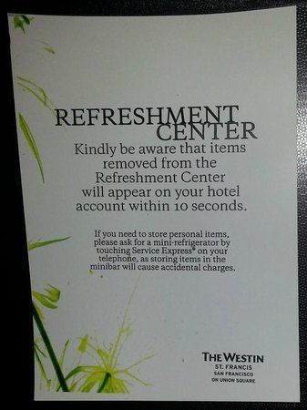 The Westin St. Francis San Francisco on Union Square: You WILL be charged! (开冰箱看看等于要埋单)