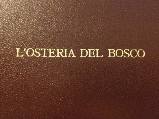 L'osteria del Bosco: carefully printed menu with many tasty choices