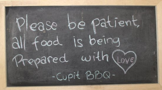 Cupit Warung BBQ: Please be patient, all food is being prepared with love :-)