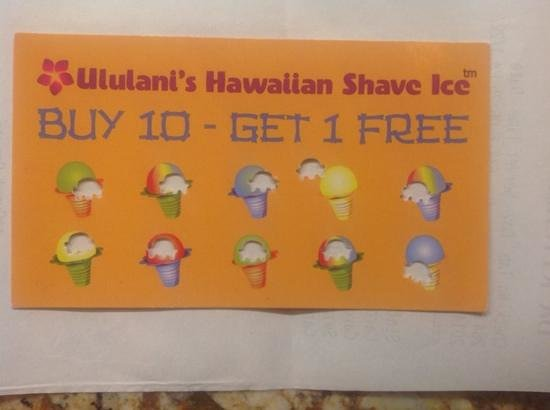 Ululani's Hawaiian Shave Ice : buy 10 shave ice and get 1 free with your customer card