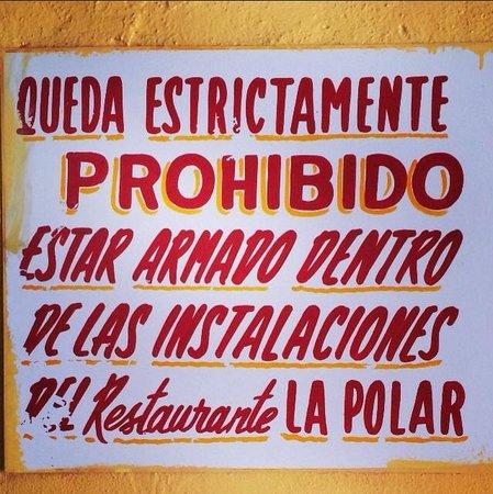 Restaurante La Polar: Prohibido entrar con armas...