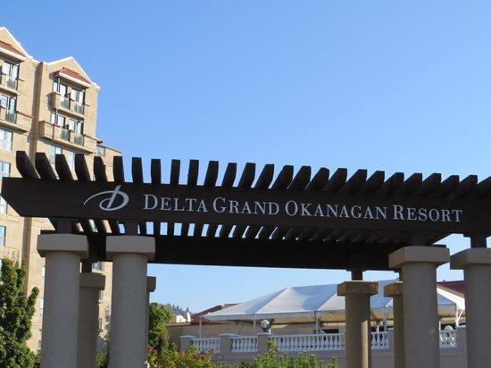 Delta Hotels by Marriott Grand Okanagan Resort: Entrance Sign
