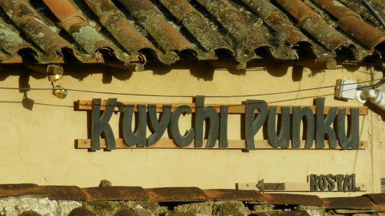 K'uychi Punku Hostal : Hotel sign