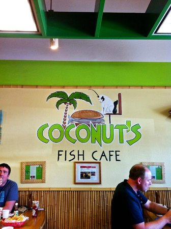 Coconut's Fish Cafe: Coconuts is the name of the feline mascot….go, go, go,…eat, eat, eat.
