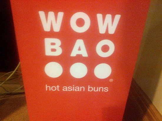 Wow Bao: Maybe the sign was the most exciting part of my visit.....