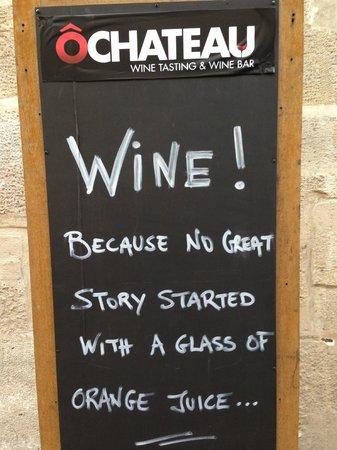 O Chateau - Wine Tasting: Clear statement! :)