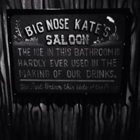 Big Nose Kates Saloon: The sign above the urinal