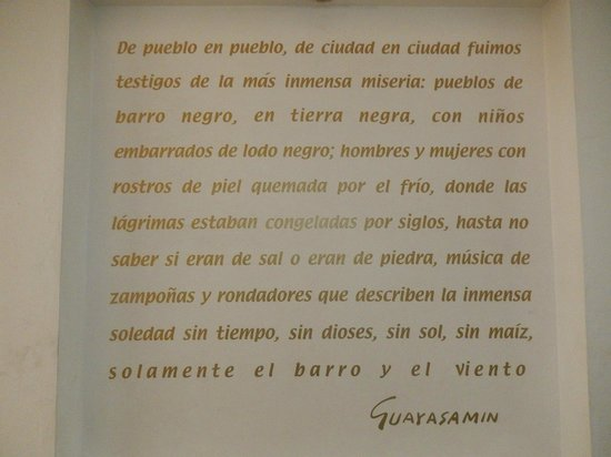 Capilla del Hombre: Guayasamin quote displayed on a wall